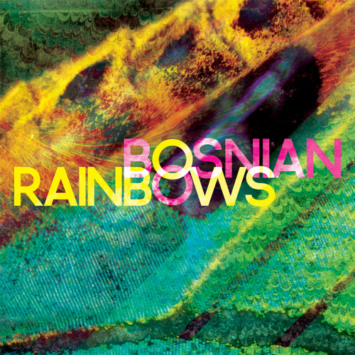 Bosnian Rainbows - Morning Sickness
