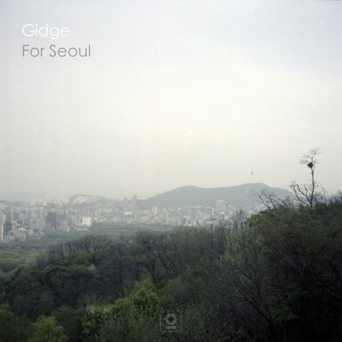 Gidge - For Seoul Pt II