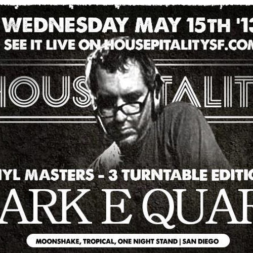 Mark E Quark | Live @ Housepitality 5/15/13 | Housepitalitysf.com
