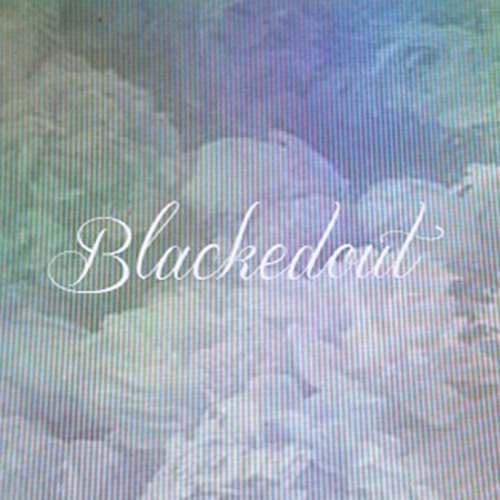 "Blackedout ""You Don't Understand"""