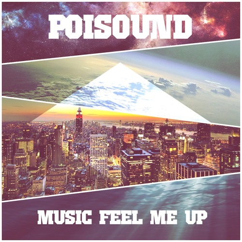 Poisound - Music Feel Me Up ( FREE DOWNLOAD )