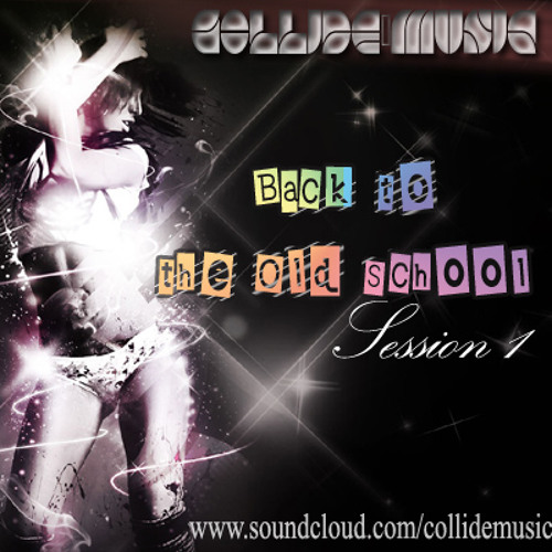 Collide Music - Back to the Old School @ Promo Mix 2013