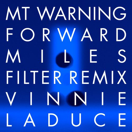 Forward Miles (Filter Remix by Vinnie LaDuce)