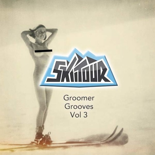 SkiiTour - Groomer Grooves Vol 3 (Chill Mix)