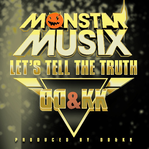 Lets tell the truth Produced by DD&KK
