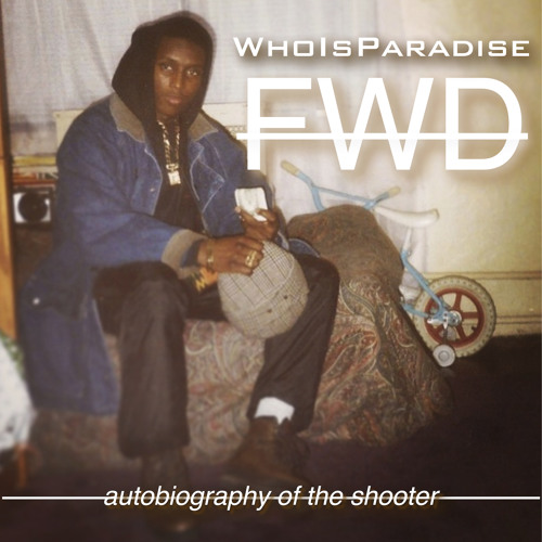 FWD [Road Rap] (WhoIsParadise / Silvastone / Sir Prestige)
