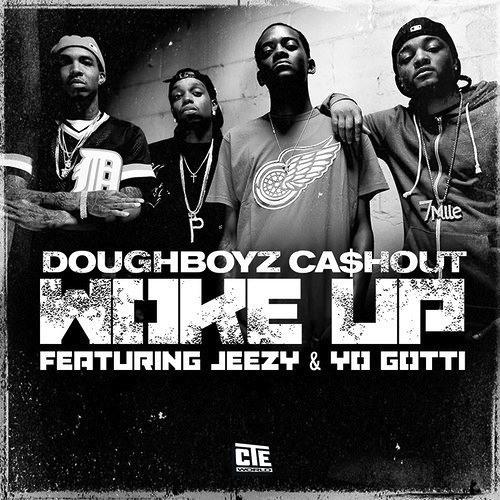 Doughboyz Cashout - Woke Up  (Ft Young Jeezy & Yo Gotti)