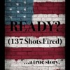 READY? 137 Shots Fired