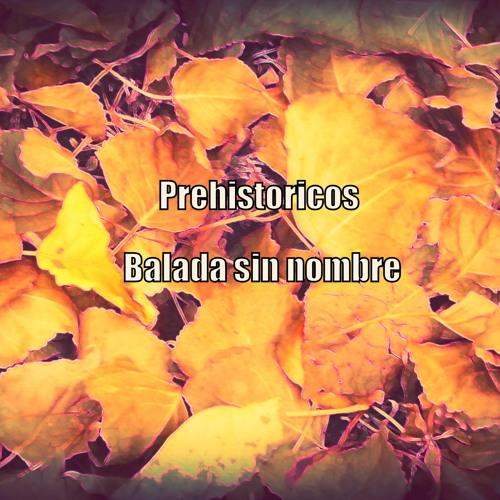 prehistoricos balada sin nombre