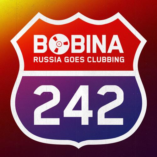 Bobina - Russia Goes Clubbing #242