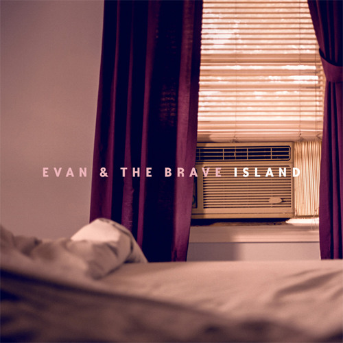 Evan & the Brave - Stay This Way