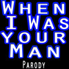 When I Was Your Man, Funny Parody Ringtone