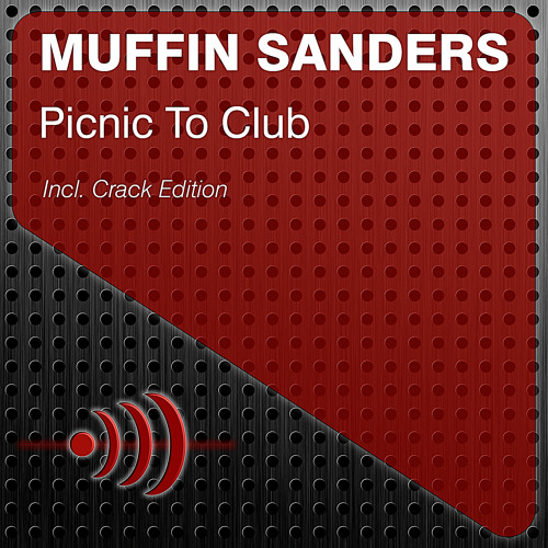 Muffin Sanders - Picnic To Club (Crack Edtion) #OUTNOW ON BEATPORT