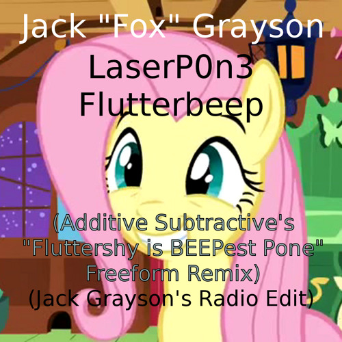 LaserPon3 - Flutterbeep (Additive Subtractive's Remix) (Jack Grayson's Radio Edit)