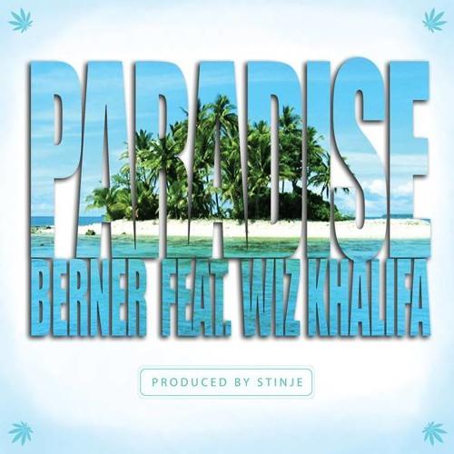 "Berner & Wiz Khalifa ""Paradise"""
