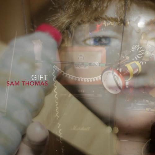 Sam Thomas - Gift