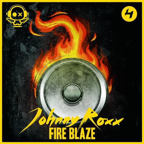 Johnny Roxx - Fire Blaze (Original Mix) *FREE DOWNLOAD*