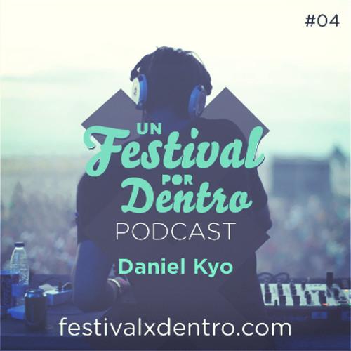 Daniel Kyo - Podcast UnFestivalxDentro