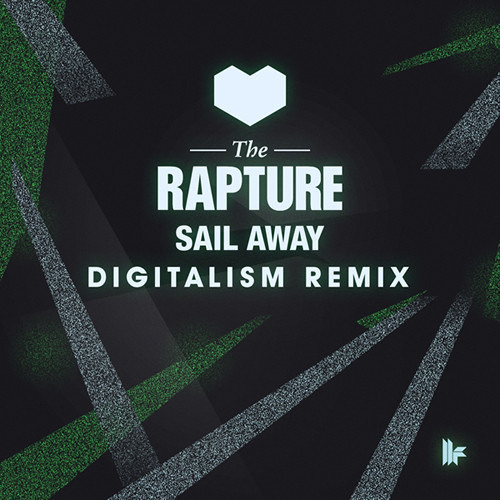 The Rapture - Sail away - Digitalism Remix ***OUT 03/06***