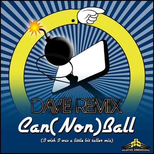 Dave Remix-Can(Non)Ball