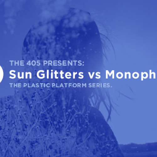 Plastic Platform C47: Sun Glitters vs Monophona