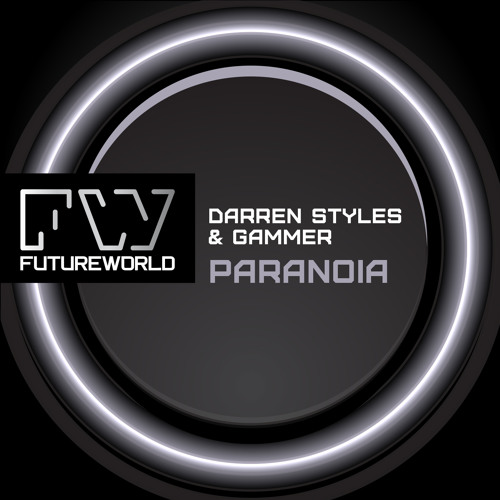 Darren Styles & Gammer - Paranoia (EP) (NFWORLD001) - OUT NOW !!