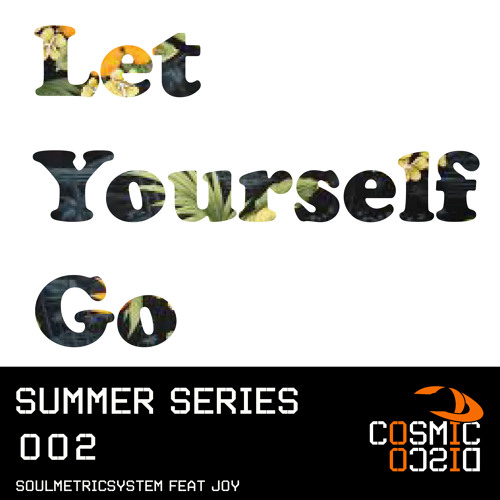 SoulMetricSystem feat. joY - Let Yourself Go (Adjust's Luv Dub)