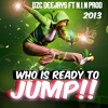 Deejay Kuimba Feat N.I.N Prod - Who Is Ready To Jump 2013