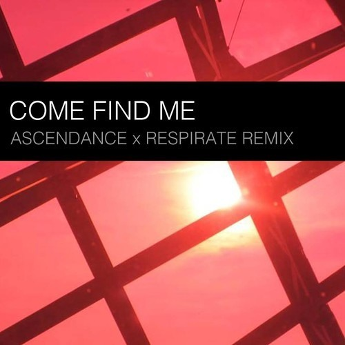 Come Find Me by The Nineties & Ascendance ft. Cori Pena (Ascendance & Respirate Remix)