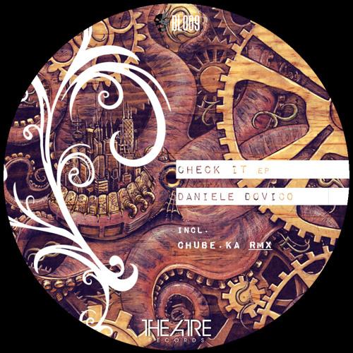 Daniele Dovico - Check It (Original Mix) SOON [THEATRE RECORDS] - Preview