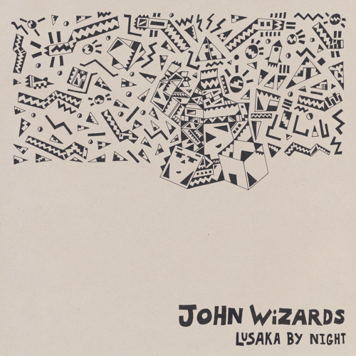 John Wizards - Lusaka By Night