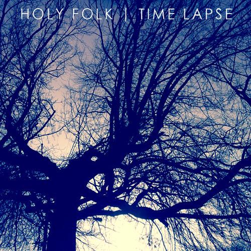 "Holy Folk ""Time Lapse"