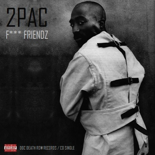 2Pac - Let's Be Friends (Fuck Friends) (Alternate Original Version)