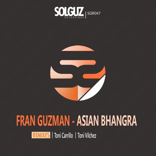 Fran Guzman - Asian Bhangra toni carrillo remix