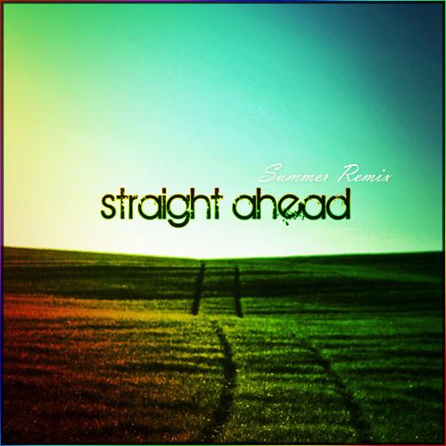 Straight ahead (Summer Remix)