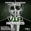 Patrick Hofmann feat. Max'C - V.I.P. (Greg Silver & Chico Chiquita Remix)