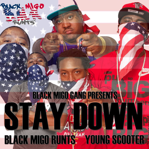 Young Scooter Presents Black Migo Runts - Stay Down (Audio)