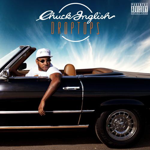 "Chuck Inglish - ""Droptops"" (Mixtape)"