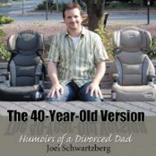 The 40-Year-Old Version: Humoirs of a Divorced Dad written and narrated by Joel Schwartzberg