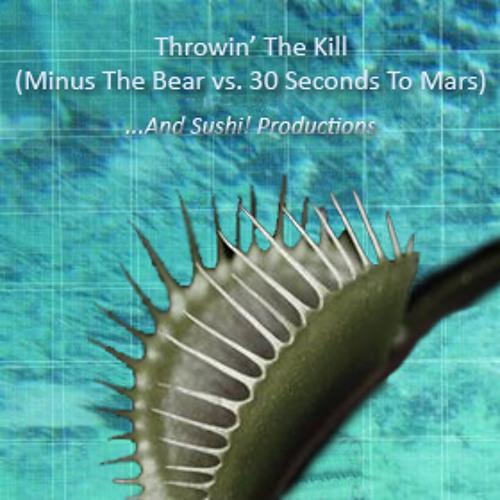 Throwin' The Kill (Minus The Bear vs 30 Seconds To Mars)