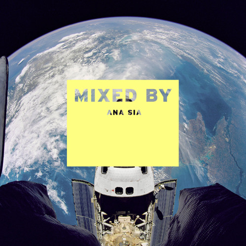 MIXED BY Ana Sia