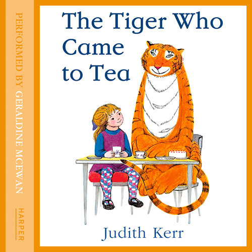 The Tiger Who Came To Tea by Judith Kerr, read by Geraldine McEwan