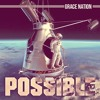 Grace Nation — Possible (Prod. By Emy Luziano)