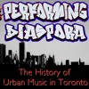 Intro + York Connection Report:  Performing Diaspora: The History of Urban Music in Toronto