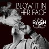 Baby Bash - Blow It In Her Face ft. Cousin Fik