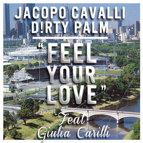 J.Cavalli & D!RTY PALM feat. Giulia Carilli - Feel Your Love (Original Mix) - Preview