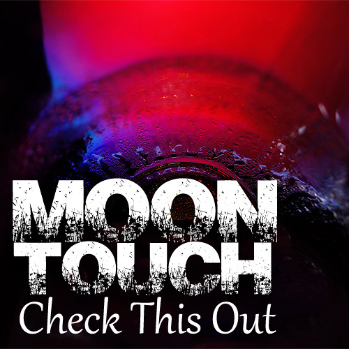 Moontouch - Check This Out