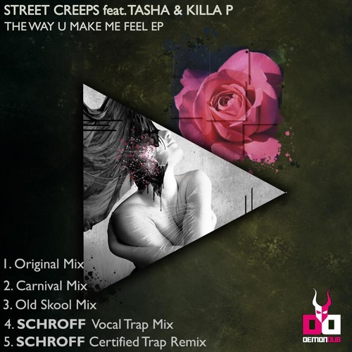 Street Creeps feat Killa P and Tasha-The Way U make Me Feel-VIP(Free download)