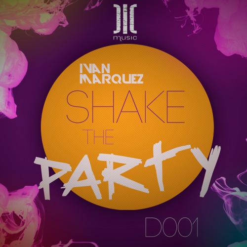 D001 - Ivan Marquez- Shake The Party (Original Mix) 20-06-13