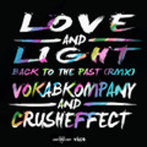 Vokab Kompany/Crush Effect - Back to the Past (Love and Light Remix) (Free Download)